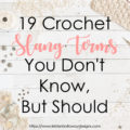 A list of Crochet Slang to help you talk like the pros. Find out what lingo such as LYS, HOTH, and SABLE mean!