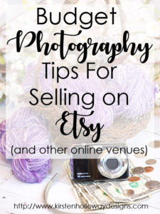 Best Budget Photography Tips for Selling on Etsy, and Online Shops