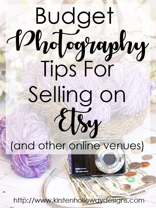 Best budget photography tips to help you sell successfully on Etsy (and other online venues).