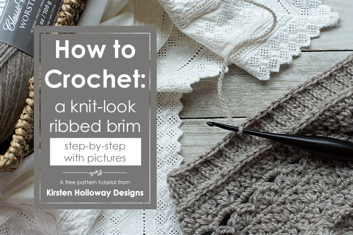 How to Crochet a ribbed brim. Easy tutorial with pictures.